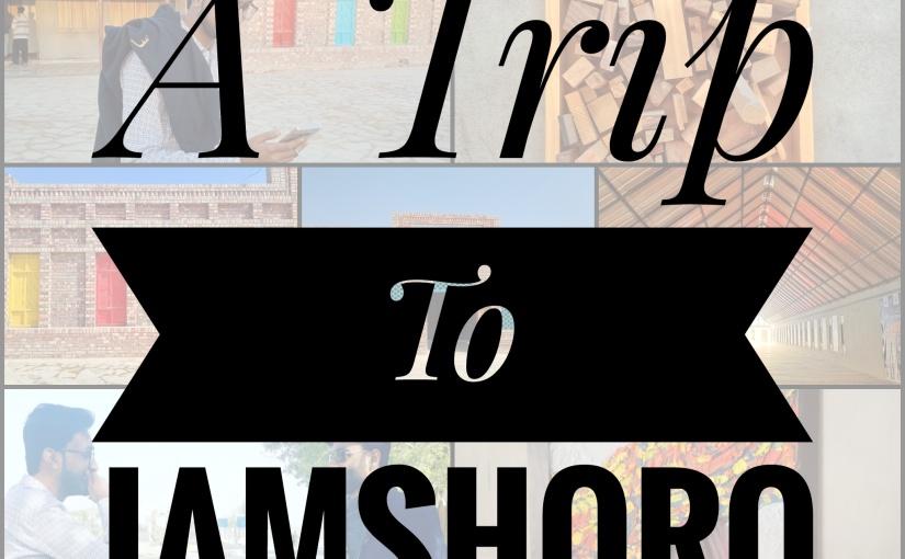 A short trip from Karachi toJamshoro